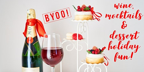 BYOO! Bring Your Own Oils - WINE, MOCKTAILS AND DESSERT HOLIDAY FUN! tickets
