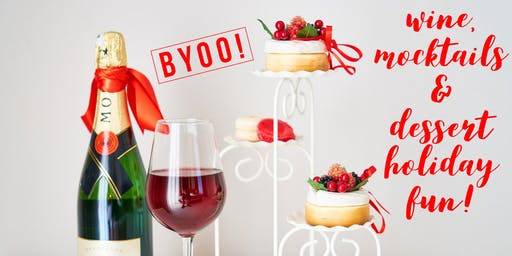 BYOO! Bring Your Own Oils - WINE, MOCKTAILS AND DESSERT HOLIDAY FUN!