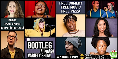 FREE PIZZA @ BOOTLEG MIXTAPE Variety Show! Acts from COMEDY CENTRAL & FOX! tickets
