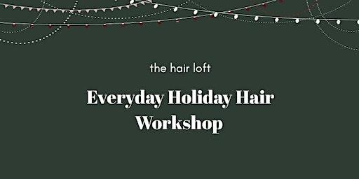 Everyday Holiday Hair Workshop