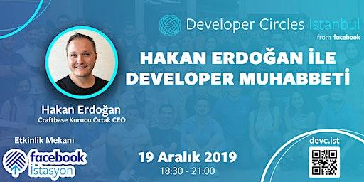 Hakan Erdoğan ile Developer Muhabbeti - Facebook DevC İstanbul
