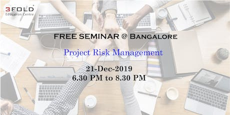 FREE SEMINAR on Project Risk Management @ Bangalore tickets