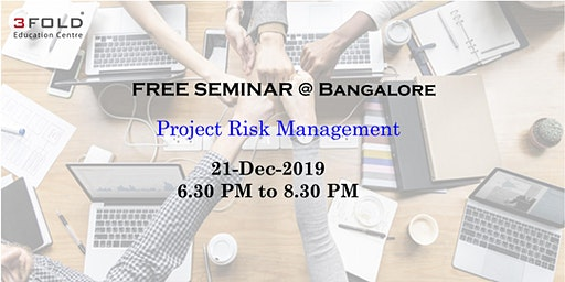 FREE SEMINAR on Project Risk Management @ Bangalore