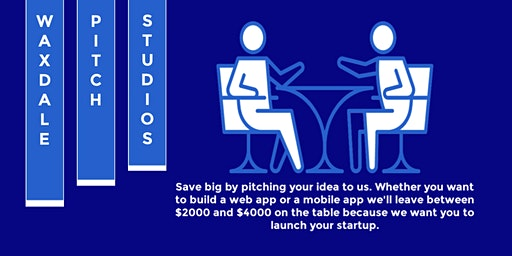 Pitch your startup idea to us we'll make it happen (Monday to Friday 6 pm).