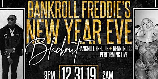Bankroll Freddie's NYE Blackout @ Empire