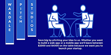Pitch your startup idea to us we'll make it happen (Monday-Friday 7:30 pm). tickets