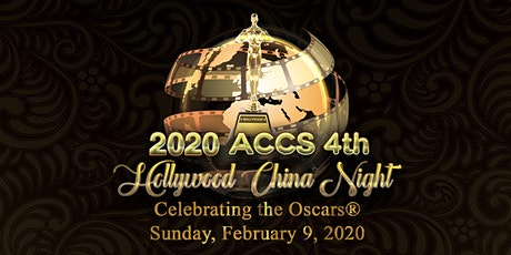 2020 Hollywood China Night - ACCS 4th Annual Oscars® Screening Gala tickets