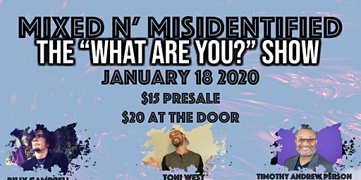 Mixed N' Misidentified: The 'What Are You' Comedy Show
