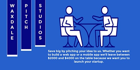 Pitch your startup idea to us we'll make it happen (Monday to Sunday 11am). tickets