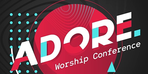Adore Worship Conference 2020