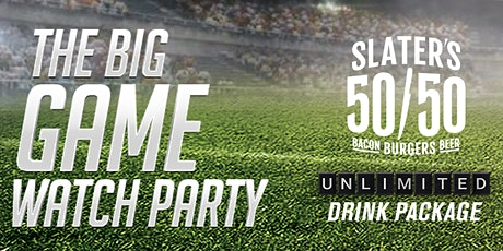 The Big Game Watch Party at Slater's 50/50 tickets