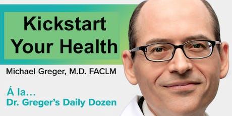 Kickstart Your Health... á la Dr. Michael Greger tickets