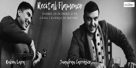 JuanFran Carrasco y Rubén Lara - RECITAL FLAMENCO MATARÓ entradas