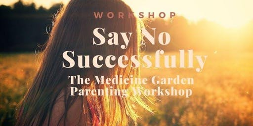 Say No - Successfully (Parenting workshop -  Medicine Garden, Cobham)