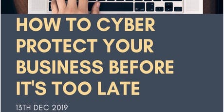 How to CYBER PROTECT your business before it is too late. tickets