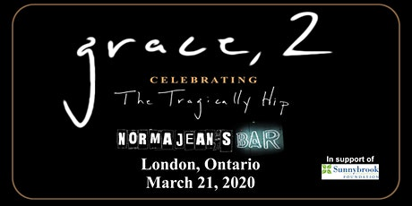 Grace, 2 Celebrating The Tragically Hip London tickets
