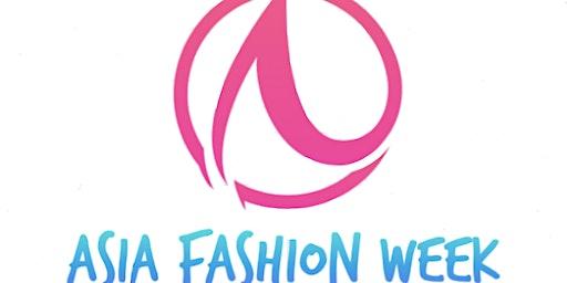 Asia Fashion Week Model & Designer Casting Call