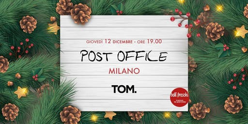 Post Office @ TOM | 12 dicembre 2019