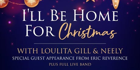 I'll Be Home for Christmas with Loulita Gill and NEELY tickets