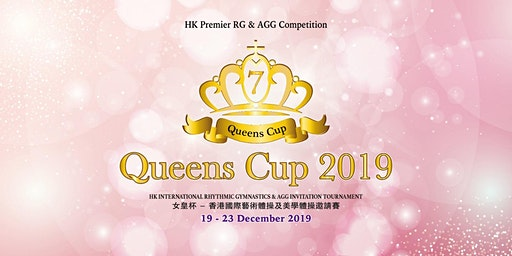7th Queens Cup - HK International Rhythmic Gymnastics & AGG Tournament 2019