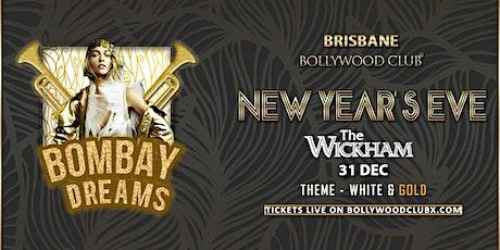 BOMBAY DREAMS - NYE @THE WICKHAM, BRISBANE tickets