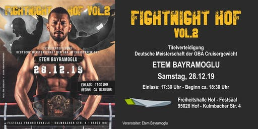 Fightnight Hof vol. 2: Titelverteidigung GBA Cruisergewicht Etem Bayramoglu