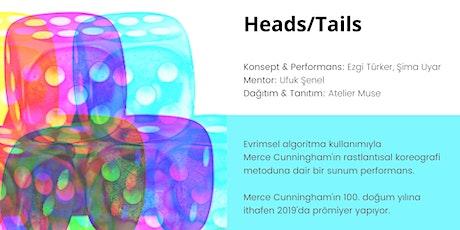 Prömiyer: Heads / Tails (Sunum Performans) tickets