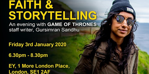 Faith and Storytelling: An evening with Gursimran Sandhu of Game of Thrones
