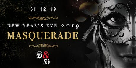 New year's Eve 2019 | MASQUERADE | 5&33 tickets