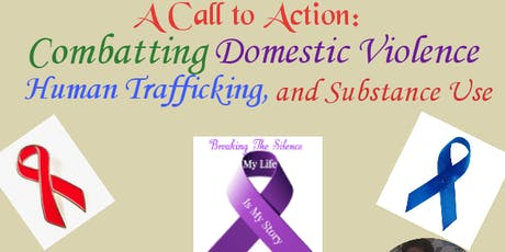 A Call to Action Combatting Domestic Violence, Human Trafficking and Substa tickets