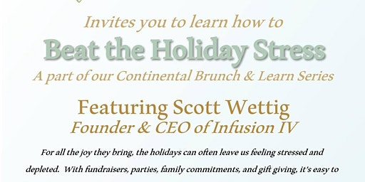 Beat the Holiday Stress! Continental Brunch & Learn