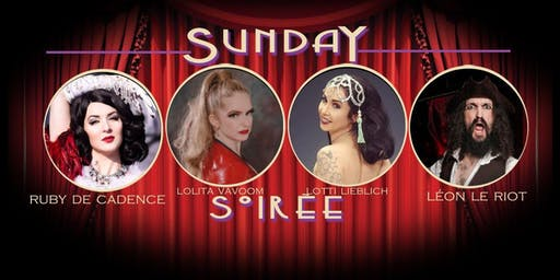 Sunday Soirée **Burlesque** December 8th