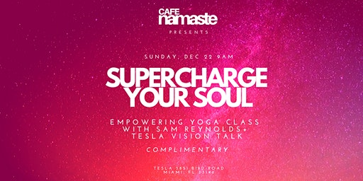 Supercharge your Soul: Yoga + TESLA vision talk (complimentary)