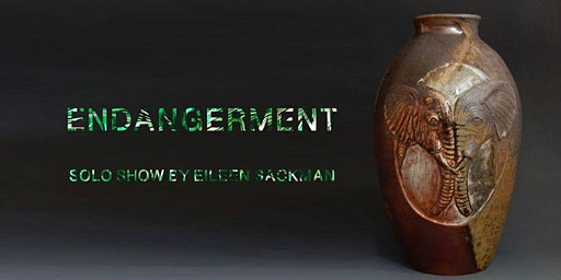 Endangerment: A Solo Show by Eileen Sackman