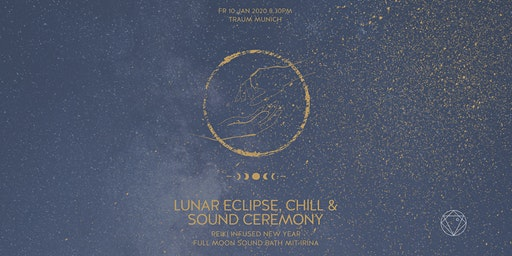 Lunar Eclipse & Chill Ceremony | Reiki infused Sound Healing, Traum München