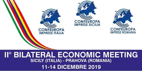 II° BILATERAL ECONOMIC MEETING Italia - Romania biglietti