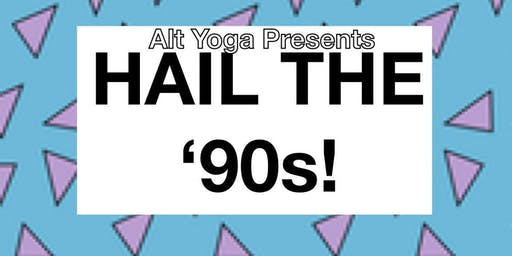 Alt Yoga: HAIL THE '90s!