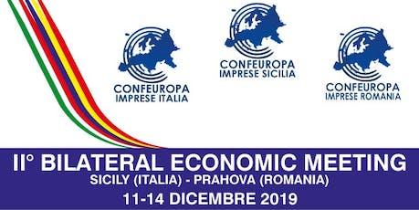 II° Bilateral Economic Meeting ITALIA - ROMANIA biglietti