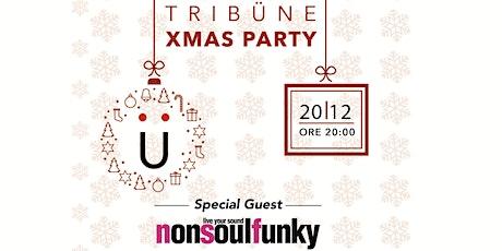 Christmas in TRIBUNE party 2019 biglietti