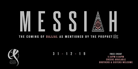 Messiah: The coming of Dajjal as mentioned by the Prophet (PBUH) tickets