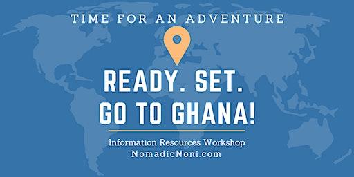 Ready. Set. Go to Ghana! Workshop