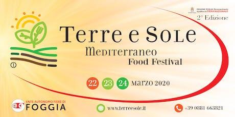 """TERRE E SOLE """"Il Mediterraneo Food Festival"""" seconda edizione biglietti"""