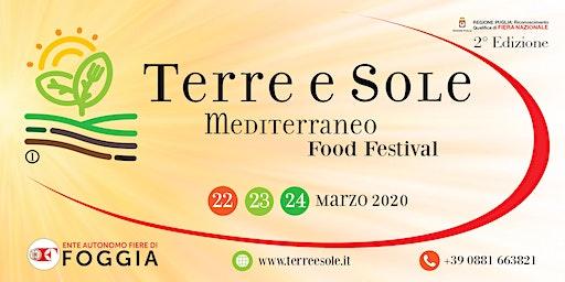 """TERRE E SOLE """"Il Mediterraneo Food Festival"""" seconda edizione"""