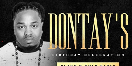 Dontay's Black N Gold Bday Party