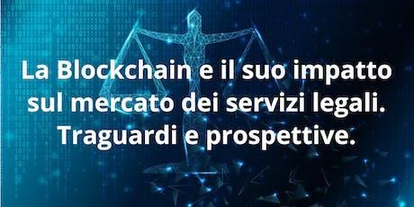 La Blockchain e il suo impatto sul mercato  dei servizi legali. biglietti