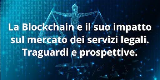 La Blockchain e il suo impatto sul mercato  dei servizi legali.