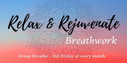 Relax & Rejuvenate Breathwork - 2nd Friday