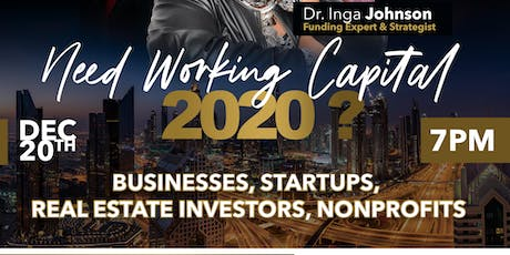 GET WORKING CAPITAL FOR YOUR BUSINESS AND NONPROFIT tickets