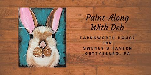 Little Brown Bunny Paint-Along - Farnsworth House Inn Tavern