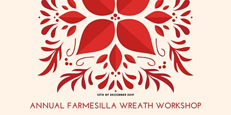 Holiday Wreath Workshop at FARMesilla tickets